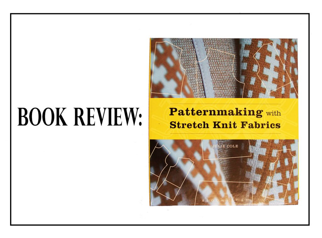 patternmaking with stretch knit fabrics by julie cole