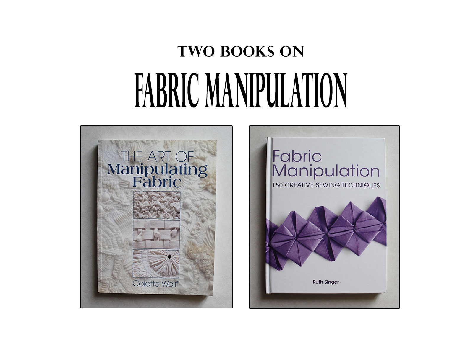 Fabric Manipulation Books To Have The Shapes Of Fabric